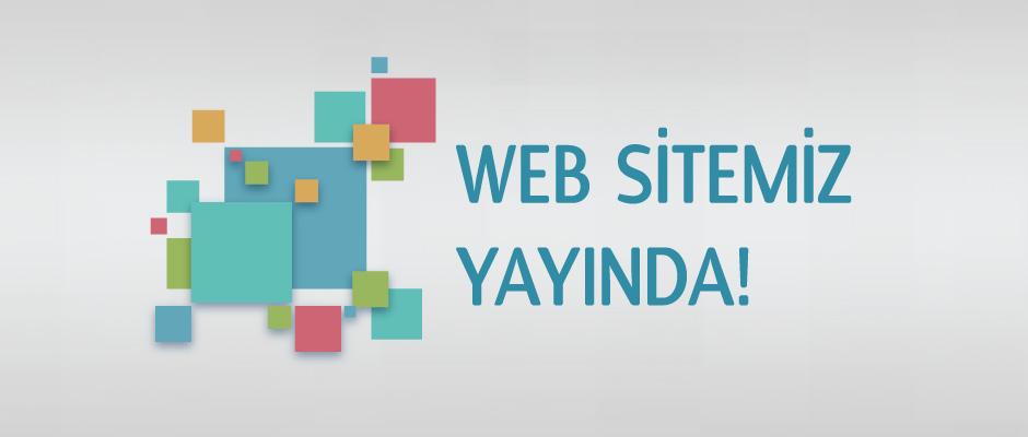 Yeni Web Sitemiz Yayında…